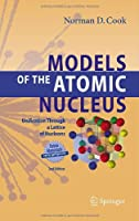 Models of the Atomic Nucleus: Unification Through a Lattice of Nucleons, 2nd Edition