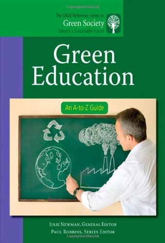 Green Education: An A-to-Z Guide (The SAGE Reference