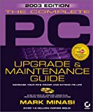The Complete PC Upgrade and Maintenance Guide: (With CD-ROM)