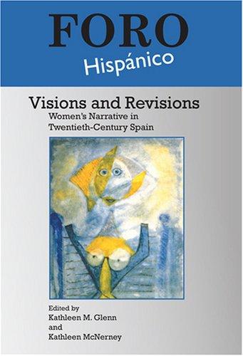 Visions and Revisions: Women's Narrative in Twentieth-Century Spain. (Foro Hispanico)