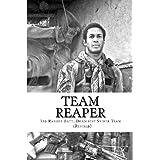 Team Reaper: 33 Kills...4 months ~ Nicholas Irving