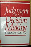 img - for Judgment and Decision Making by Yates J. Frank (1990-01-01) Hardcover book / textbook / text book