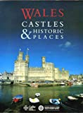 Wales: Castles and Historic Places (Regional & city guides) (1850130302) by David M. Robinson