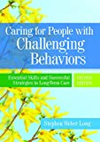 img - for Caring for People with Challenging Behavior: Essential Skills and Successful Strategies in Long-Term Care, Second Edition book / textbook / text book