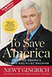 To Save America: Stopping Obamas Secular-Socialist Machine