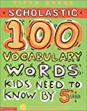 100 Vocabulary Words Kids Need to Know by 5th Grade (100 Words Workbook)