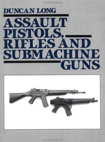 Assault Pistols, Rifles And Submachine Guns