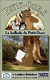 echange, troc Petit-Ours : La ballade de Petit-Ours [VHS]