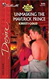 img - for Unmasking The Maverick Prince: The Royal Wager (Silhouette Desire) book / textbook / text book
