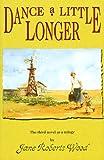 Dance a Little Longer (Lucinda Richards Trilogy)