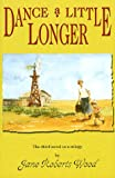 Dance a Little Longer (Lucinda Richards Trilogy)