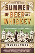 The Summer of Beer and Whiskey: How Brewers,…