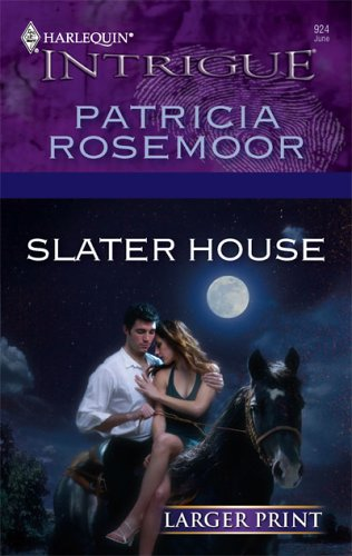 Slater House (Harlequin Intrigue), Patricia Rosemoor