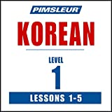 Korean Phase 1, Unit 01-05: Learn to Speak and Understand Korean with Pimsleur Language Programs (Pimsleur Digital)