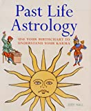 Past Life Astrology: Use Your Birthchart to Understand Your Karma (1841813087) by Hall, Judy
