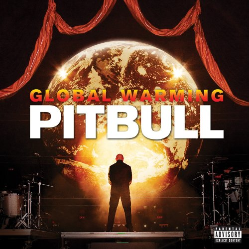 Global Warming (Deluxe Explicit Version) - Pitbull