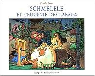 Schm�lele et l'Eug�nie des larmes par Claude Ponti