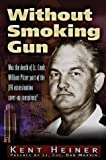 img - for Without Smoking Gun: Was the Death of Lt. Cmdr. William Pitzer Part of the JFK Assassination Cover-up Conspiracy? book / textbook / text book