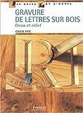 echange, troc C. Pye - Gravure de lettres sur bois : Creux et relief