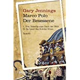 Marco Polo - Der Besessene I / IIvon &#34;Gary Jennings&#34;