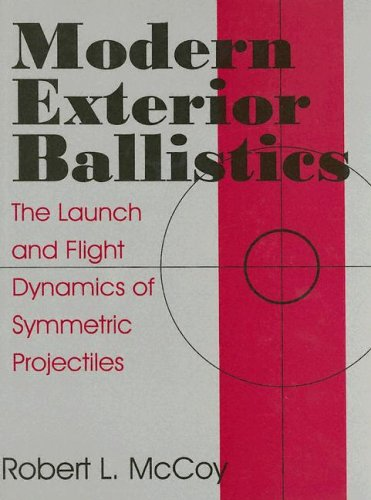 Modern Exterior Ballistics: The Launch and Flight Dynamics of Symmetric Projectiles