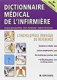 Dictionnaire médical de l'infirmière : L'encyclopédie pratique de référence...