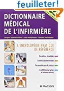 Dictionnaire m�dical de l'infirmi�re : L'encyclop�die pratique de r�f�rence