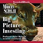 The Modern Scholar: Big Picture Investing | Peter Navarro