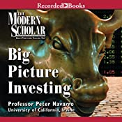 The Modern Scholar: Big Picture Investing | [Peter Navarro]