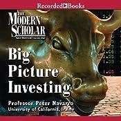 The Modern Scholar: Big Picture Investing | [Peter Navarro]