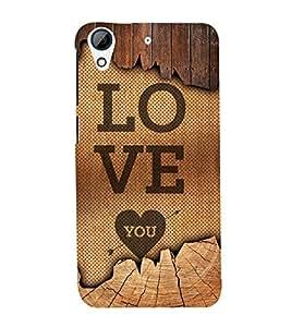 Love You 3D Hard Polycarbonate Designer Back Case Cover for HTC Desire 626 G::HTC Desire 626G Plus::HTC Desire 626G+