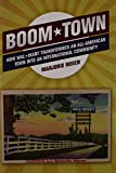 img - for Boom Town: How Wal-Mart Transformed an All-American Town Into an International Community book / textbook / text book