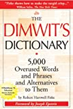 Image of The Dimwit's Dictionary: 5,000 Overused Words and Phrases and Alternatives to Them