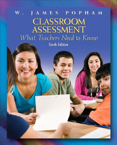 Classroom Assessment: What Teachers Need to Know (6th...