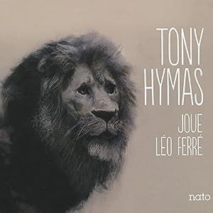 vignette de 'Tony Hymas joue Léo Ferré (Tony Hymas)'