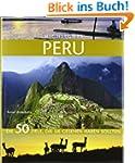 Highlights Peru: Die 50 Ziele, die Si...