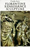 Florentine Renaissance Sculpture (0719519322) by Avery, Charles
