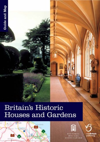 Britain's Historic Houses and Gardens: Guide and Map (Historic Houses Association)