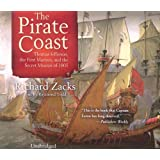 The Pirate Coast: Thomas Jefferson, The First Marines, And The Secret Mission Of 1805 [UNABRIDGED]