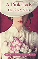 A Pink Lady (The Pinkerton Detective Series) (Volume 1)