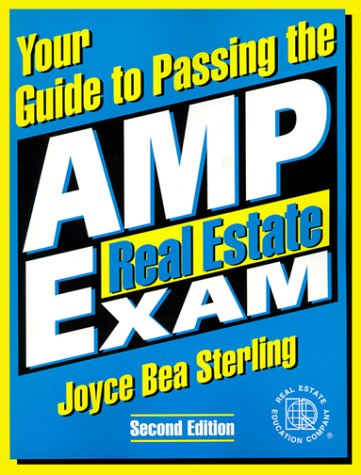 Your Guide to Passing the Amp Real Estate Exam (Your Guide to Passing the Amp Real Estate Exam, 2nd ed)