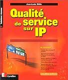 echange, troc Jean-Louis Melin - Qualité de service sur IP, Ethernet, Frame Relay et ATM