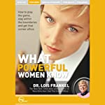 What Powerful Women Know (Live) | Dr. Lois Frankel