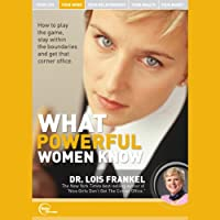 What Powerful Women Know (Live)  by Dr. Lois Frankel Narrated by Dr. Lois Frankel