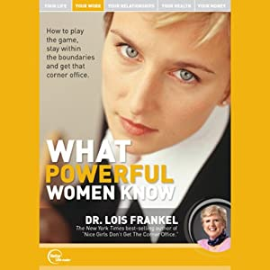 What Powerful Women Know (Live) | [Dr. Lois Frankel]