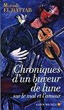 echange, troc Morad El Hattab - Chroniques d'un buveur de lune : Sur le mal et l'amour
