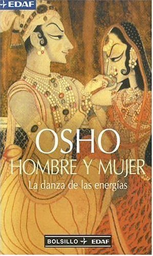 Hombre Y Mujer: La Danza de las Energias (Man and Woman: The Dance of Energies) (Bolsillo Edaf) (Spanish Edition)