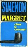 echange, troc Georges Simenon - Maigret chez le coroner