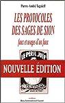 Les Protocoles des Sages de Sion: Faux et usages d'un faux par Pierre-Andr� Taguieff