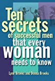img - for Ten Secrets of Successful Men That Women Want to Know book / textbook / text book